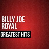 Billy Joe Royal Greatest Hits by Billy Joe Royal