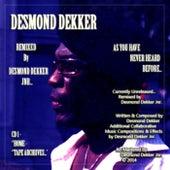 Desmond Dekker As You Have Never Heard Before (Remixed By Desmond Dekker Jnr) by Desmond Dekker