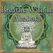 Breathe Within: Anahata by Spirit