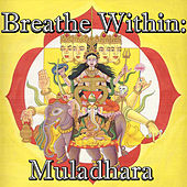 Breathe Within: Muladhara by Spirit