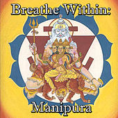 Breathe Within: Manipura by Spirit