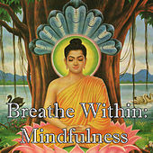 Breathe Within: Mindfulness by Spirit