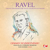 Ravel: Tzigane, Rhapsody for Violin and Piano in D Major (Digitally Remastered) by Gennady Rozhdestvensky