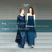 Berg, Debussy & Wagner: Works for Voice & Piano by Katharina Persicke