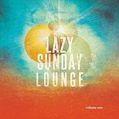 Lazy Sunday Lounge, Vol. 1 (Easy Listening Tunes for a Relaxed Weekend) by Various Artists