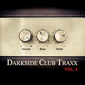 Darkside Club Traxx, Vol. 1 by Various Artists