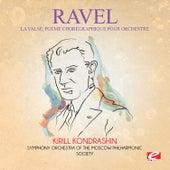 Ravel: La Valse, poème chorégraphique pour orchestre: I. Mouvement de Valse Viennoise (Digitally Remastered) by Kirill Kondrashin