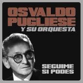 Seguime Si Podés by Osvaldo Pugliese