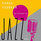 The History of Jazz Vol. 2 by Sarah Vaughan