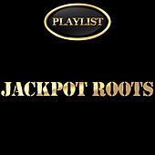 Jackpot Roots Playlist by Various Artists