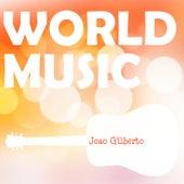 World Music Vol. 1 by João Gilberto