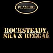 Rocksteady, Ska & Reggae Playlist by Various Artists