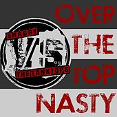 Over the Top Nasty by Shaggy
