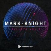 Bullets, Vol. 3 by Mark Knight