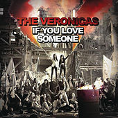 If You Love Someone by The Veronicas