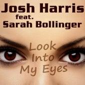 Look into My Eyes by Josh Harris