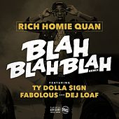Blah Blah Blah (feat. Fabolous, Ty Dolla $ign & Dej Loaf) [Remix] - Single by Rich Homie Quan