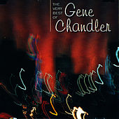 The Very Best Of Gene Chandler by Gene Chandler