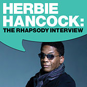 Herbie Hancock: The Rhapsody Interview by Herbie Hancock