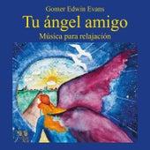 Tu Angel Amigo: Música para Relajación by Gomer Edwin Evans