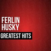 Ferlin Husky Greatest Hits by Ferlin Husky