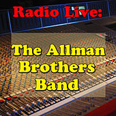 Radio Live: The Allman Brothers Band by The Allman Brothers Band