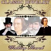 Classic Jewelry. Wedding March by Orquesta Filarmónica Peralada