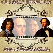 Classic Jewelry. Tritsch Tratsch Polka by Orquesta Filarmónica Peralada