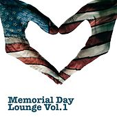 Memorial Day Lounge, Vol. 1 by Various Artists