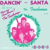 Dancin' with Santa - Single by The Trashmen