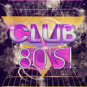 Club 80's! by Various Artists