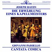 Haydn: Die Ernwahlunk Eines Kapellmeisters - Paisiello: Cantata Comica by Various Artists