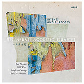 Intents & Purposes by Rez Abbasi Acoustic Quartet