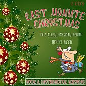 Last Minute Christmas: The Only Holiday Album You'll Need (Vocal & Instrumental Versions) by Various Artists