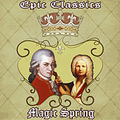Epic Classics. Magic Spring by Orquesta Lírica Bellaterra
