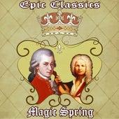 Epic Classics. Magic Spring by Orquesta Lírica Bellaterra