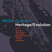 Heritage / Evolution, Vol. 1 (feat. Steve Lehman, Dave Liebman, Rudresh Mahanthappa, Greg Osby, Tim Ries & Miguel Zenón) by Prism Quartet