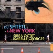 Du Shtetl à New York by Sirba Octet