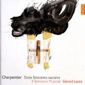 Charpentier: Trois Histoires Sacrées von Gérard Lesne