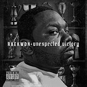 Unexpected Victory by Raekwon