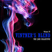 Vintner's Blend: The Jazz Collective, Vol. 4 by Various Artists
