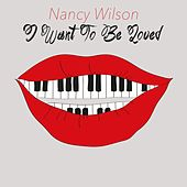 I Want to Be Loved by Nancy Wilson
