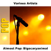 Almost Pop: Bigscaryanimal by Studio Group
