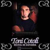 Recital de Guitarra by Toni Cotolí