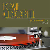 Home Audiophile: Jazz Moments, Vol. 10 by Various Artists