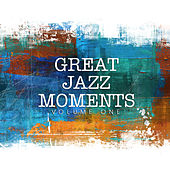 Great Jazz Moments, Vol. 1 by Various Artists