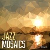 Jazz Mosaics, Vol. 7 by Various Artists