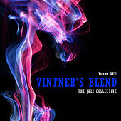 Vintner's Blend: The Jazz Collective, Vol. 17 by Various Artists