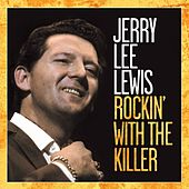 Rockin' With the Killer by Jerry Lee Lewis