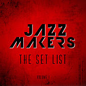 Jazz Makers: The Set List, Vol. 1 by Various Artists